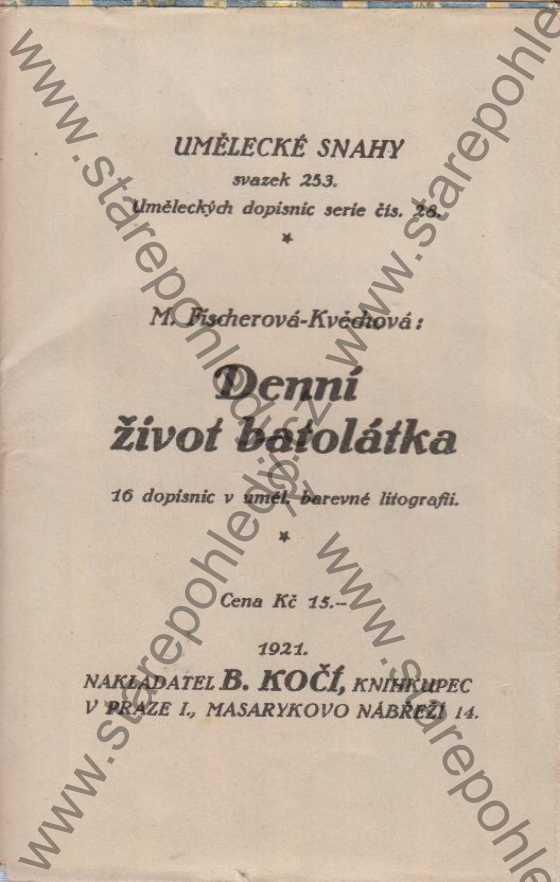 Marie Fischerová - Kvěchová:Denní život batolátka, 16 dopisnic v uměl. barevné litografii, v papírové obálce